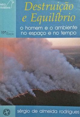 Destruição E Equilíbrio: O Homem E O Ambiente No Espaço E No Tempo