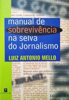 Manual De Sobrevivência Na Selva Do Jornalismo