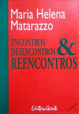 Encontros, Desencontros & Reencontros