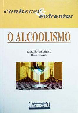 O Alcoolismo (Série Conhecer E Enfrentar)