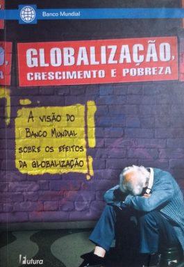 Globalização, Crescimento e Pobreza