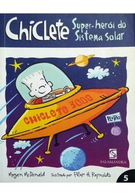 Chiclete: Super-Herói Do Sistema Solar – 5