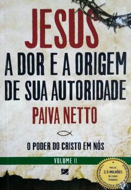 Jesus, A Dor E A Origem De Sua Autoridade – Volume 2