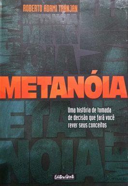 Metanóia: Uma História De Tomada De Decisões Que Fará Você Rever Seus Conceitos