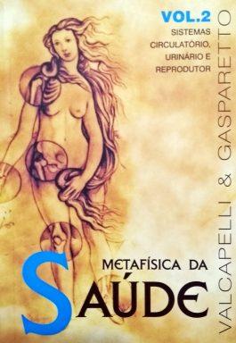 Metafísica Da Saúde: Sistema Circulatório, Urinário e Reprodutor (Vol. 2)