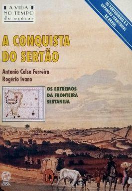 A Conquista Do Sertão: Os Extremos Da Fronteira