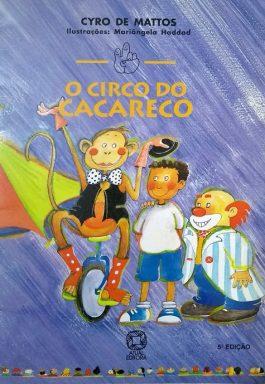 O Circo Do Cacareco (Coleção Mindinho E Seu Vizinho)