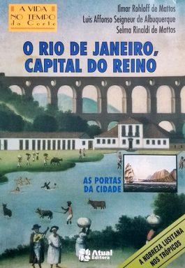 O Rio De Janeiro, A Capital Do Reino (Coleção A Vida No Tempo Da Corte)