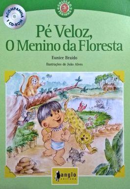 Pé Veloz, O Menino Da Floresta (Coleção Ferinha) Acompanha CD