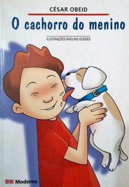 O Cachorro Do Menino (Coleção Girassol)