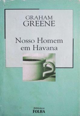 Nosso Homem Em Havana (Coleção Biblioteca Folha)