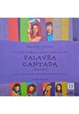 O Livro De Brincadeiras Musicais Da Palavra Cantada (Vol. 5) Não Acompanha CD