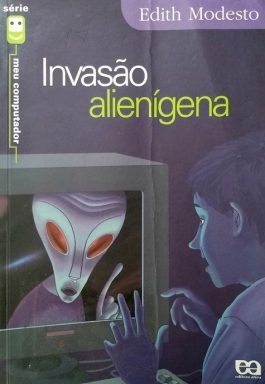 Invasão Alienígena (Série Meu Computador)
