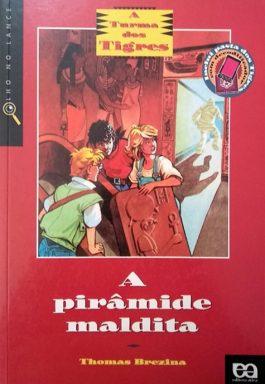 A Pirâmide Maldita (A Turma Dos Tigres)