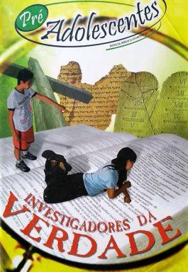 Investigadores Da Verdade – Pré-adolescentes Revista Bíblica Dominical