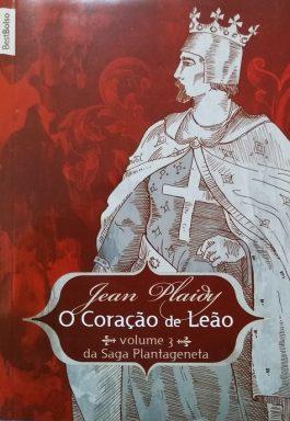 O Coração de Leão: Da Saga Plantageneta – Vol.3