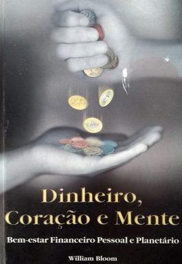 Dinheiro, Coração E Mente