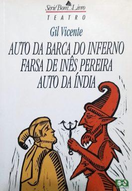 Auto Da Barca Do Inferno / Farsa De Inês Pereira / Auto Da Índia (Série Bom Livro)