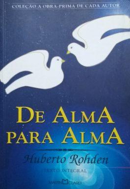 De Alma Para Alma (Coleção A Obra-Prima De Cada Autor)