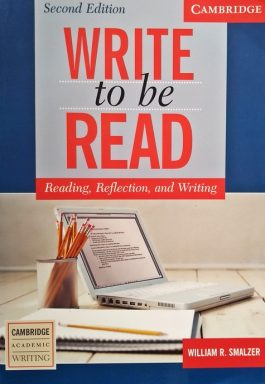Write To Be Read: Reading, Reflection, And Writing (Second Edition)