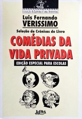 Seleção De Crônicas Do Livro Comédias Da Vida Privada