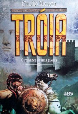 Tróia: O Romance De Uma Guerra