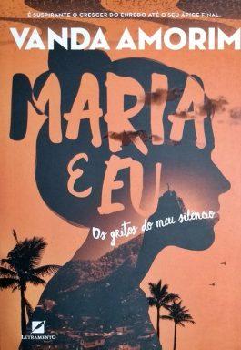 Maria E Eu: Os Gritos Do Meu Silêncio