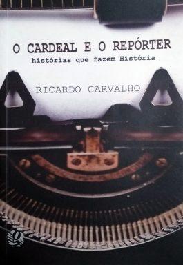 O Cardeal E O Repórter: Histórias Que Fazem História