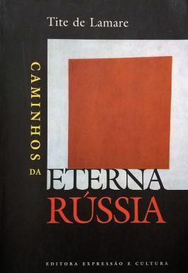 Caminhos Da Eterna Rússia