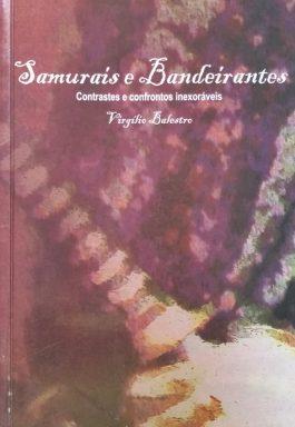 Samurais E Bandeirantes: Contrastes E Confrontos Inexoráveis