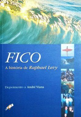 Fico: A História De Raphael Levy