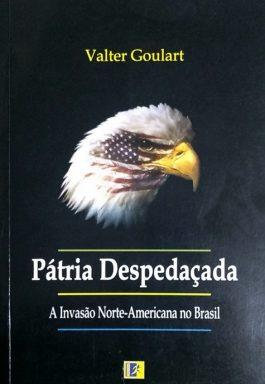 Pátria Despedaçada: A Invasão Norte-Americana No Brasil