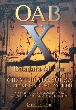 OAB X Ditadura Militar: A História De Um Período Difícil Para As Instituições Democráticas Brasileiras