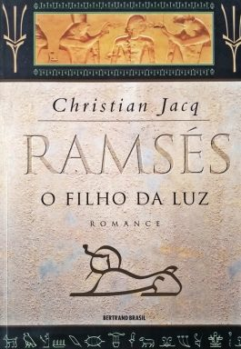 Ramsés O Filho Da Luz (Volume 1)