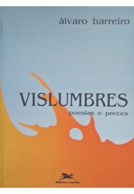 Vislumbres: Poesias E Preces