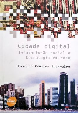 Cidade Digital: Infoinclusão Social E Tecnologia Em Rede