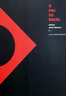 O Pau Do Brasil (Primeira Edição Portuguesa)