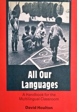 All Our Languages: A Handbook For The Multilingual Classroom