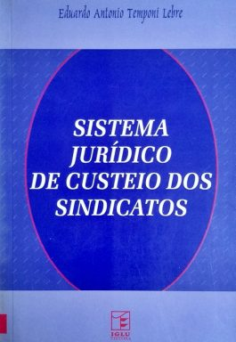 Sistema Jurídico De Custeio Dos Sindicatos