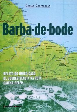 Barba-De-Bode: Relato Do Único Caso De Sobrevivência Na Rota Caiena-Belém