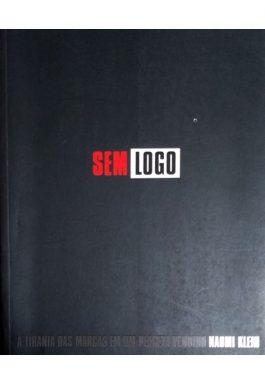 Sem Logo: A tirania Das Marcas Em Um Planeta Vendido