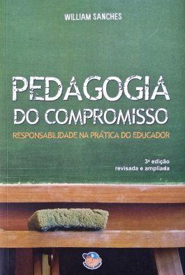 Pedagogia Do Compromisso: Responsabilidade Na Prática Do Educador