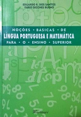 Noções Básicas De Língua Portuguesa e Matemática Para O Ensino Superior
