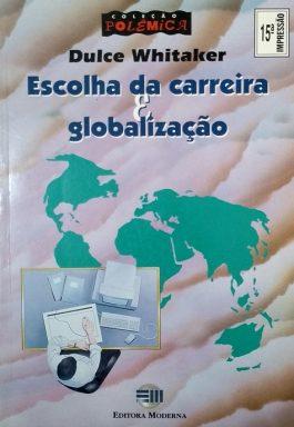 Escolha Da Carreira E Globalização (Coleção Polêmica)
