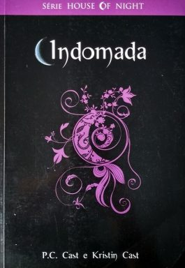 Indomada (Série The House Of Night – Livro 4)