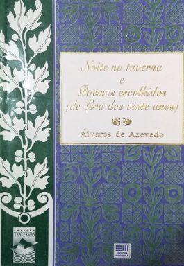 Noite Na Taverna E Poemas Escolhidos (De Lira Dos Vinte Anos) Coleção Travessia