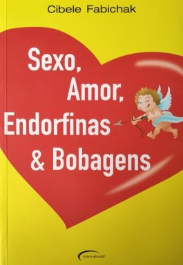 Sexo, Amor, Endorfinas & Bobagens
