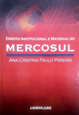 Direito Institucional E Material Do Mercosul