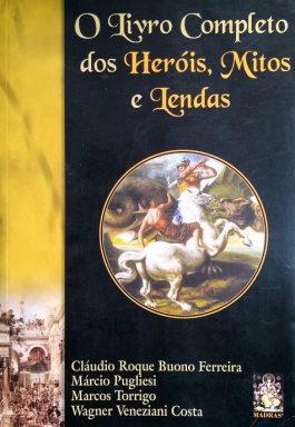 O Livro Completo Dos Heróis, Mitos E Lendas