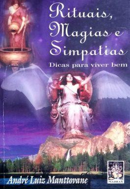 Rituais, Magias E Simpatias: Dicas Para Viver Bem